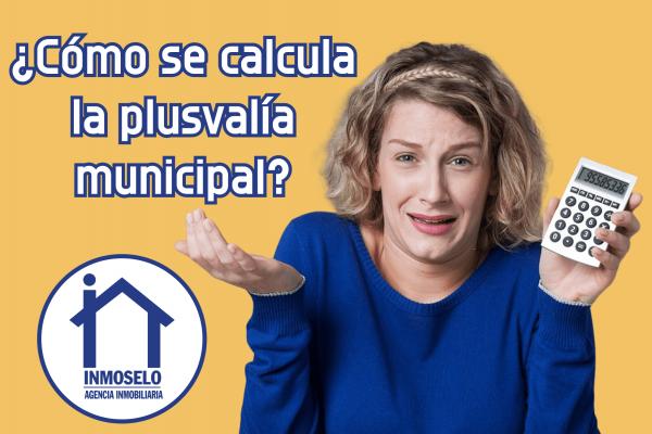 ¿como se calcula la plusvalía municipal? por inmoselo inmobiliarias sevilla calle arroyo